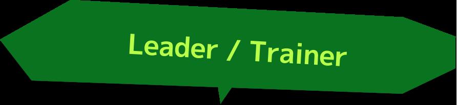 Leader / Trainer